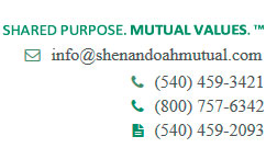 Shared purpose. Mutual Values. info@shenandoahmutual.com phone: 540-459-3421. Toll free: 800-757-6342. Fax: 540-459-2093.